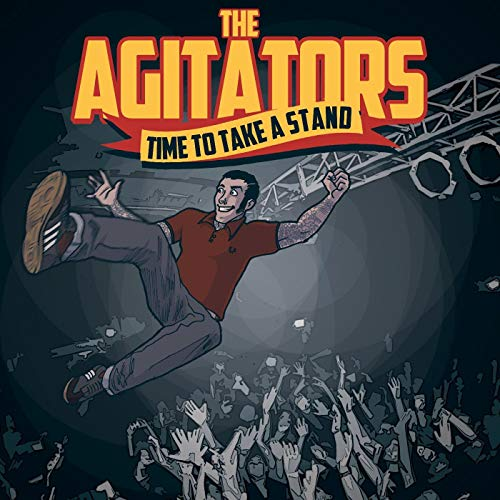 Agitators – Time to Make a Stand