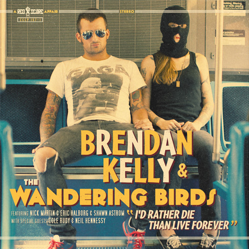 Kelly Brendan & Wandering Birds – I'd rather die than live forever