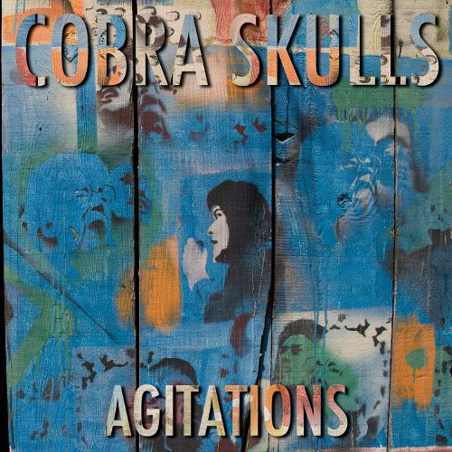 Cobra Skulls – Agitations