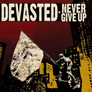 Devasted – Never Give Up