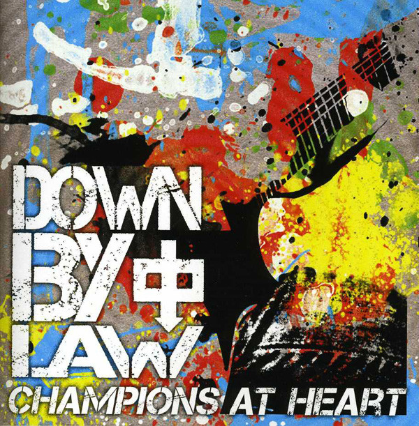 Down by Law – Champions at the Heart