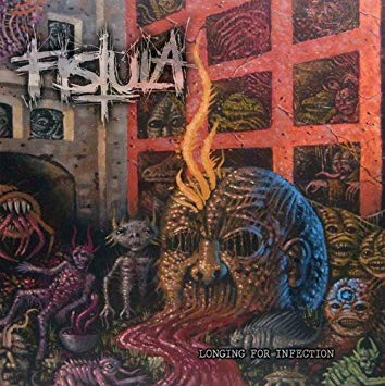 Fistula – Longing For Infection