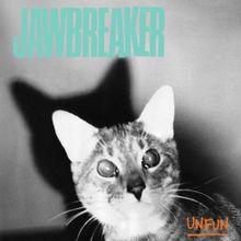 Jawbreaker – Unfun